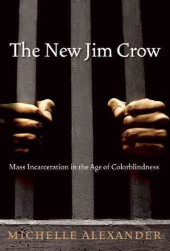 Michelle Alexander The New Jim Crow Revised