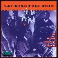 Cole Nat King Trio Hit That Jive Jack Earliest Recordings 1940 41