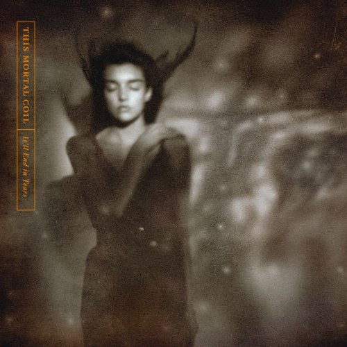 This Mortal Coil It'll End In Tears (remastered) Remastered