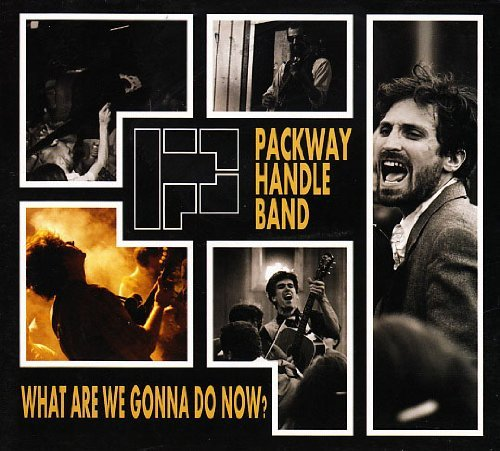 Packway Handle Band What Are We Gonna Do Now?
