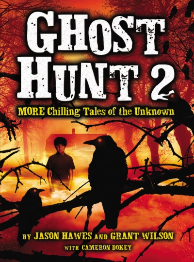 Jason Hawes Ghost Hunt 2 More Chilling Tales Of The Unknown