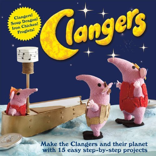 Peter Firmin Clangers Make The Clangers And Their Planet With 15 Easy S