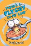 Tedd Arnold There's A Fly Guy In My Soup