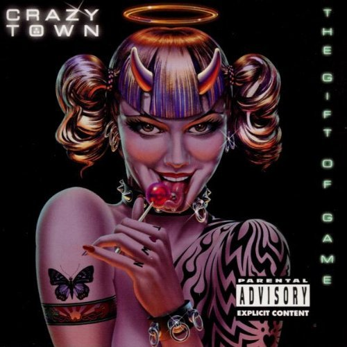Crazy Town Gift Of Game Explicit Version