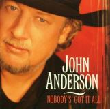 Anderson John Nobody's Got It All