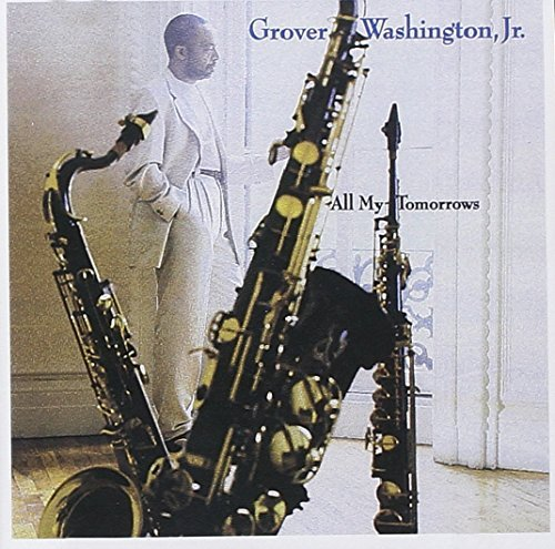 Grover Jr. Washington All My Tomorrows This Item Is Made On Demand Could Take 2 3 Weeks For Delivery