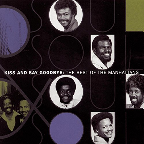 Manhattans Best Of Kiss & Say Goodbye