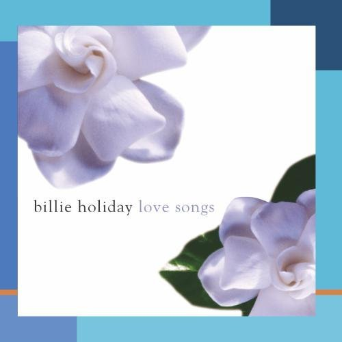 Billie Holiday/Love Songs@This Item Is Made On Demand@Could Take 2-3 Weeks For Delivery
