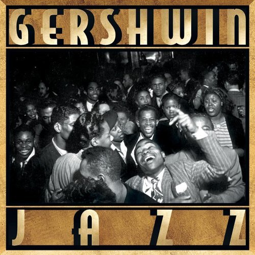 Gershwin Jazz Gershwin Jazz Goodman Johnson Monk Gordon Holiday Braff Davis Benson