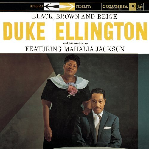 Duke Ellington Black Brown & Beige Feat. Mahalia Jackson Incl. Bonus Tracks