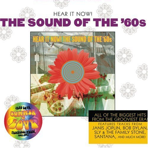 Hear It Now Sound Of The Si Hear It Now Sound Of The Sixti Byrds Simon & Garfunkel Dylan Donovan Mckenzie Santana