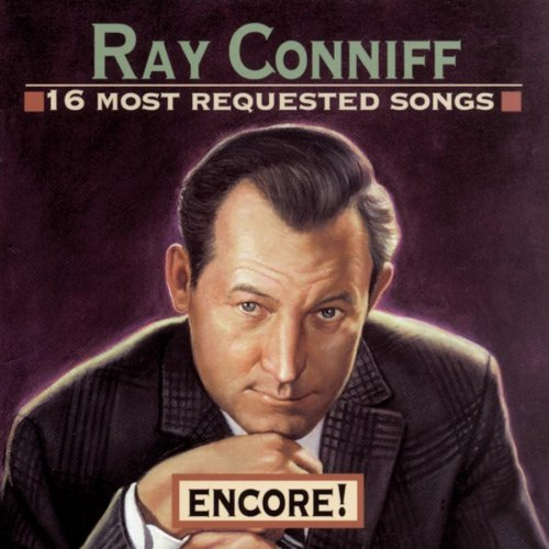 Conniff Ray 16 Most Requested Songs Encore!