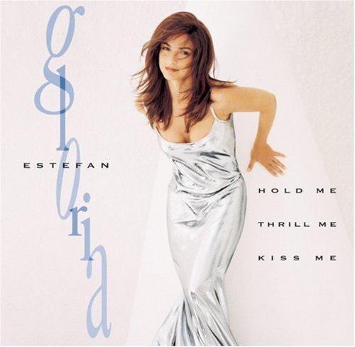 gloria-estefan-hold-me-thrill-me-kiss-me
