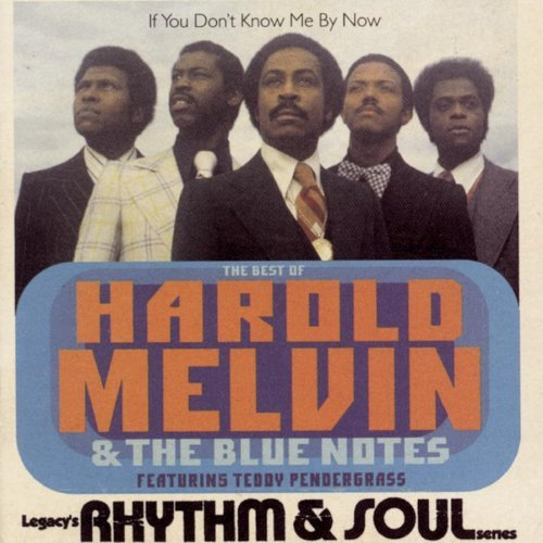 Melvin Harold & Blue Notes Best Of If You Don't Know Me B Feat. Teddy Pendergrass