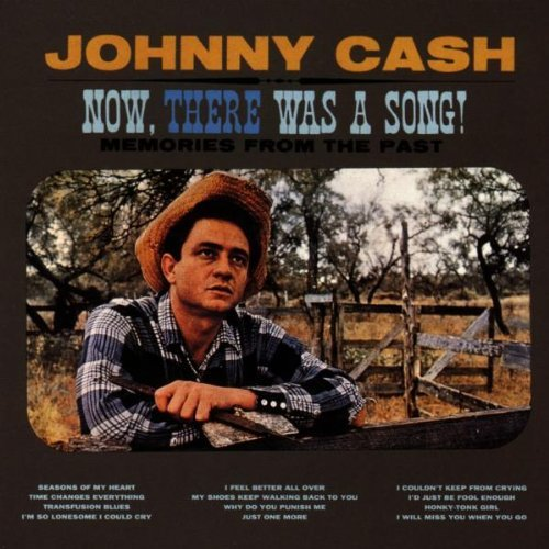 johnny-cash-now-there-was-a-song