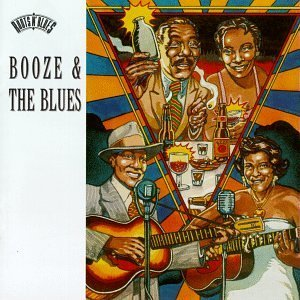 Booze & The Blues Booze & The Blues Memphis Millie Howard Black Sloppy Henry Memphis Jug Band