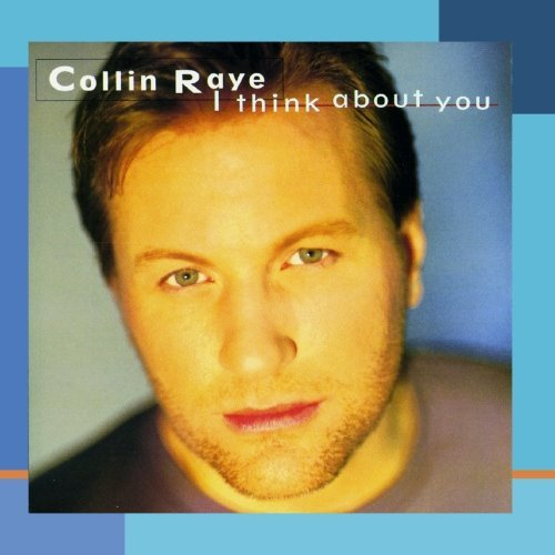 collin-raye-i-think-about-you