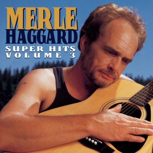 Merle Haggard Vol. 3 Super Hits Of Merle Hag