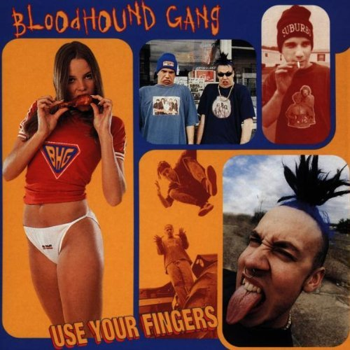 bloodhound-gang-use-your-fingers-explicit-version