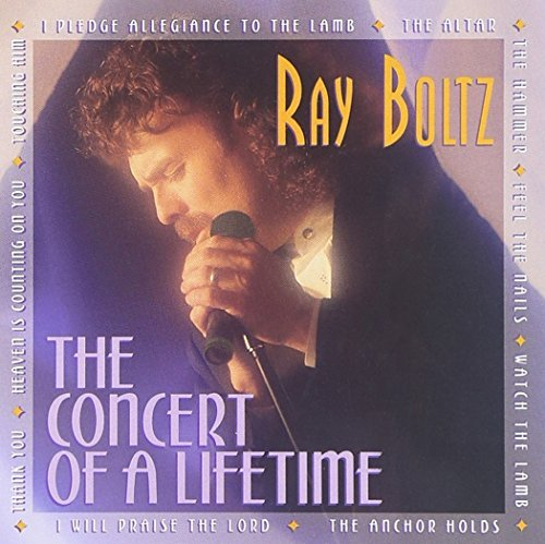 Ray Boltz Concert Of A Lifetime