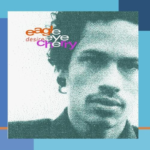 Eagle Eye Cherry Desireless