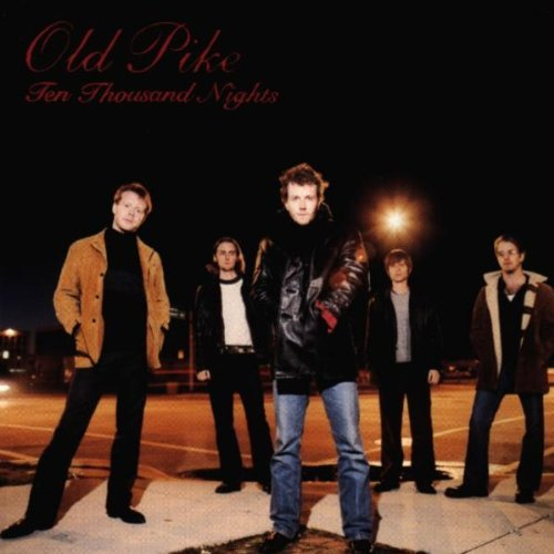 Old Pike Ten Thousand Nights