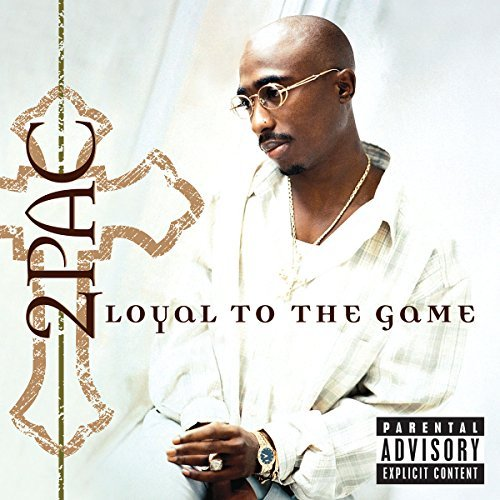 2pac Loyal To The Game Explicit Version
