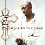 2pac Loyal To The Game Clean Version