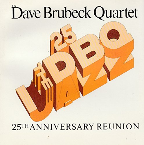 Dave Brubeck/25th Anniversary Reunion