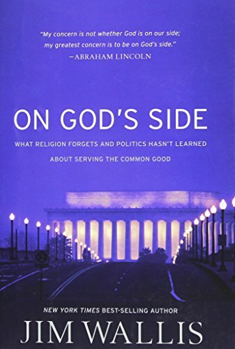 Jim Wallis On God's Side What Religion Forgets And Politics Hasn't Learned