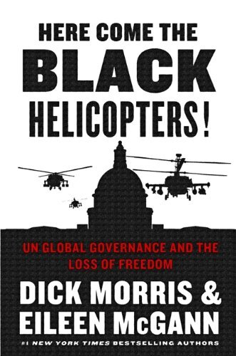 Dick Morris Here Come The Black Helicopters!