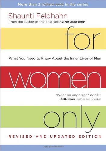 Shaunti Feldhahn For Women Only Revised And Updated Edition What You Need To Know About The Inner Lives Of Me