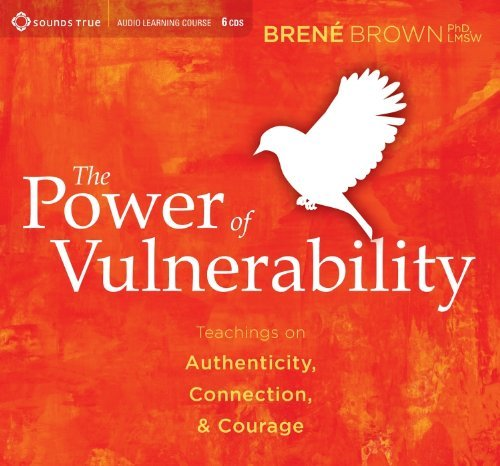 brene-brown-the-power-of-vulnerability-teachings-on-authenticity-connection-courage