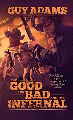 Guy Adams The Good The Bad And The Infernal