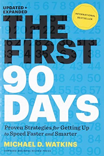 Michael D. Watkins The First 90 Days Updated And Expanded Proven Strategies For Getting Up To Speed Faster Revised