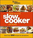 Better Homes And Gardens Better Homes And Gardens Year Round Slow Cooker Re More Than 500 Recipes For All Seasons