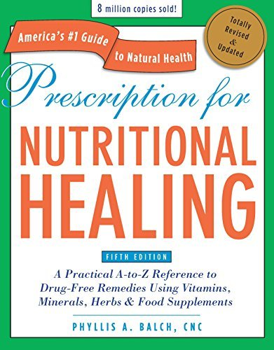 Phyllis A. Balch Prescription For Nutritional Healing A Practical A To Z Reference To Drug Free Remedie 0005 Edition;revised Update