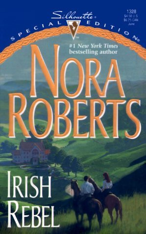 Nora Roberts Irish Rebel (silhouette Special Edition No. 1328)