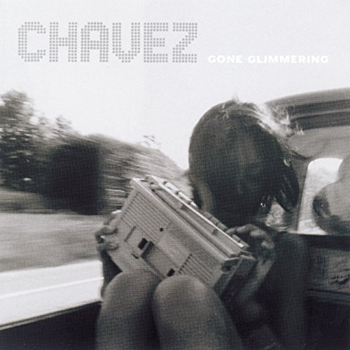 Chavez/Gone Glimmering