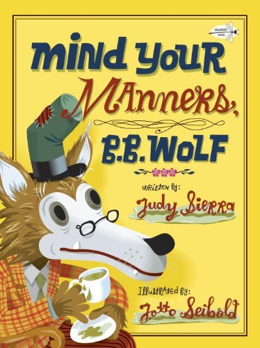 Judy Sierra Mind Your Manners B.B. Wolf