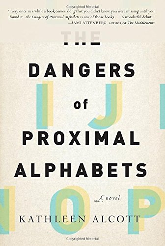 kathleen-alcott-the-dangers-of-proximal-alphabets