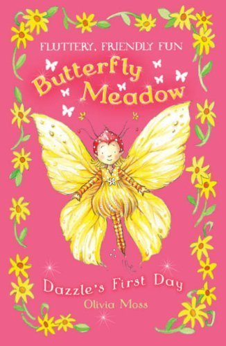 Olivia Moss Dazzle's First Day (butterfly Meadow No 1)