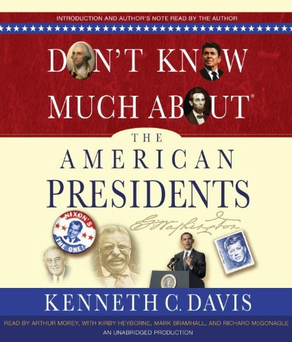 Kenneth C. Davis Don't Know Much About The American Presidents