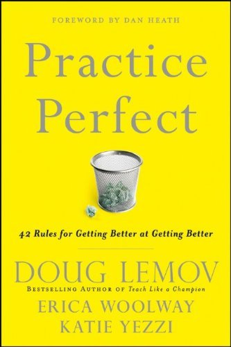 Doug Lemov Practice Perfect 42 Rules For Getting Better At Getting Better