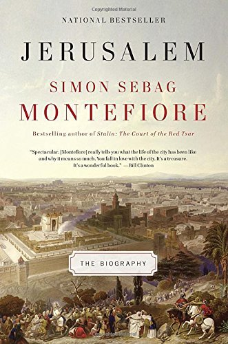 Simon Sebag Montefiore Jerusalem The Biography