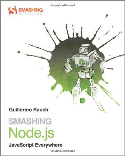 Guillermo Rauch Smashing Node.Js Javascript Everywhere 0002 Edition;