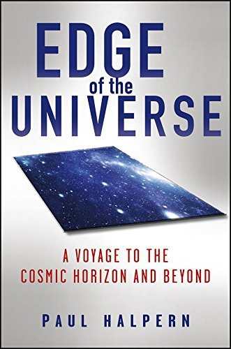 Paul Halpern Edge Of The Universe A Voyage To The Cosmic Horizon And Beyond