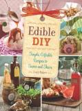 Lucy Baker Edible Diy Simple Giftable Recipes To Savor And Share