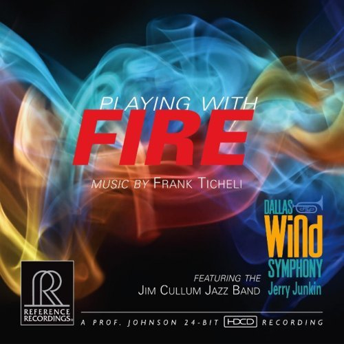 Ticheli Playing With Fire Junkin Dallas Wind Symphony