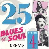 25 Blues 'n' Soul Greats Vol. 4